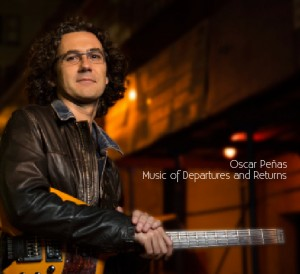 Oscar Peñas Jazz Guitarist New Album